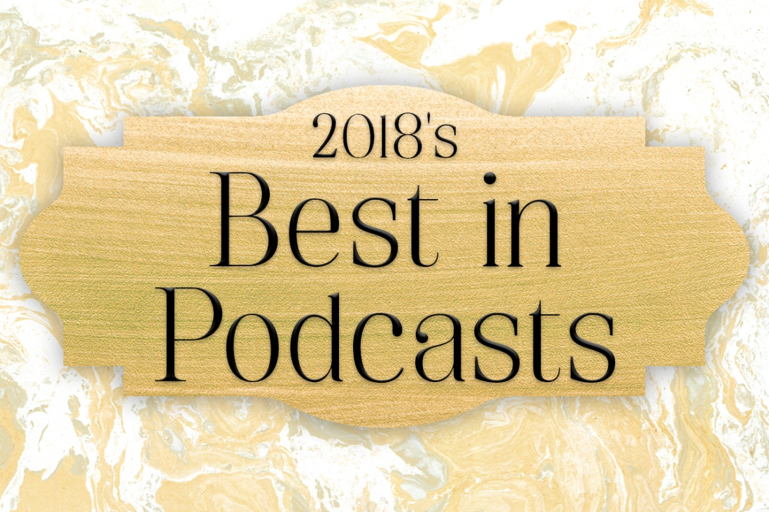 2018's Best in Podcasts – Wil Williams Reviews